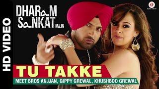 Tu Takke   Dharam Sankat Mein   Meet Bros Anjjan feat. Gippy Grewal & Khushboo Grewal