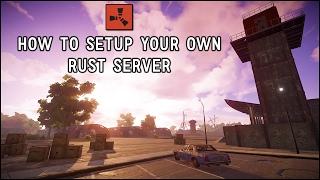 getlinkyoutube.com-Rust: How To Setup Your Own Server
