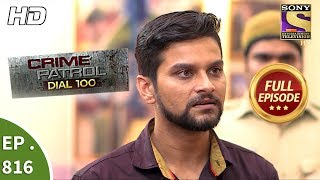Crime Patrol Dial 100 - Ep 816 - Full Episode - 9th July, 2018