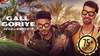 Gall Goriye - Official Music Video | Raftaar Feat Manindar Buttar | Jaani
