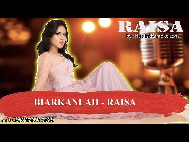 BIARKANLAH   RAISA Karaoke