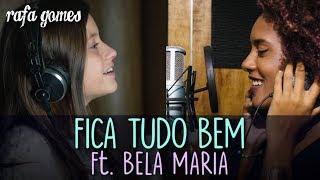 FICA TUDO BEM (Anitta e Silva) ft. Bela Maria  | Cover - RAFA GOMES width=