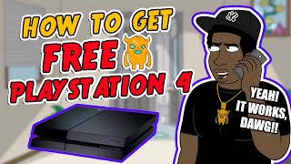 getlinkyoutube.com-How To Get a Free PlayStation 4 - Life Hack [REAL]