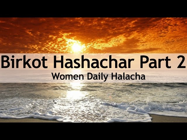 Birkot Hashachar Part 2