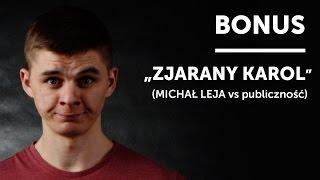 """BONUS: """"Zjarany Karol"""" (MICHAŁ LEJA vs publiczność)   20 Stand-Upów"""