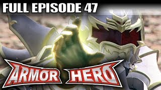 Armor Hero 47 - Official Full Episode (English Dubbing & Subtitle)