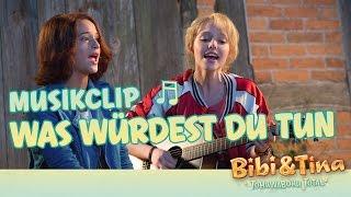 BIBI & TINA 4: Tohuwabohu Total - WAS WÜRDEST DU TUN Offizielles Musikvideo!