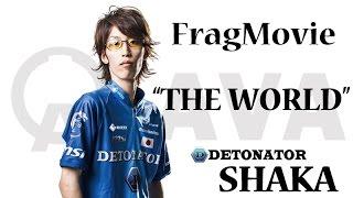 "【AVA】DeToNator SHAKA FragMovie ""THE WORLD"""