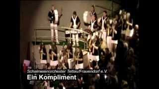 Schalmeienorchester Tettau/Frauendorf e.V. - Ein Kompliment