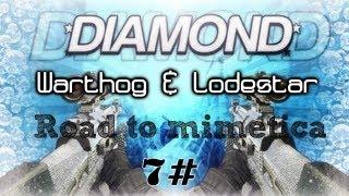 getlinkyoutube.com-Road To Mimetica Diamante #7 [ Warthog + Lodestar ] Live