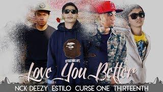 LOVE YOU BETTER - Nck Deezy | Estilo | Curse One | Thirteenth (Official Audio)