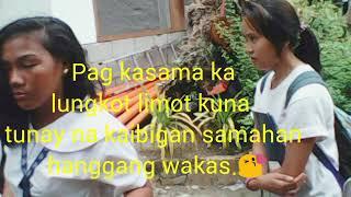 tunay na kaibigan (pag kasama ka) lyrics👌