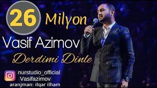 Vasif Azimov Derdimi Dinle 2017 YENI