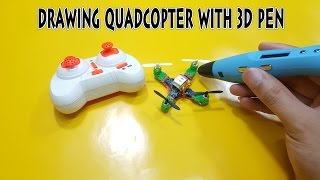 getlinkyoutube.com-Drawing Quadcopter with 3D Pen