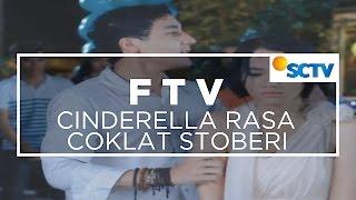getlinkyoutube.com-FTV SCTV  -  Cinderella Rasa Coklat Stroberi