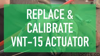 getlinkyoutube.com-How to Replace & Calibrate Your VNT-15 Actuator