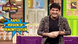 Kapil's Version Of Demonitization - The Kapil Sharma Show