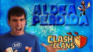 getlinkyoutube.com-RECUPERAR ALDEA PERDIDA | 2016 | CLASH OF CLANS