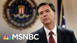 Hillary Clinton Advisor: James Comey 'Needs To Get His House In Order' | MSNBC