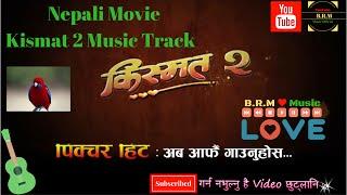 New Nepali Movie Kismat 2 || Music Track Karaoke With Lyrics || Timro Pikchar Hit