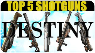 getlinkyoutube.com-Destiny TOP 5 SHOTGUNS in Destiny Crucible PVP
