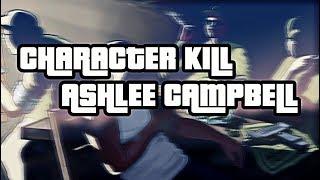 Character Kill - Ashlee Campbell