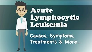 getlinkyoutube.com-Acute Lymphocytic Leukemia - Causes, Symptoms, Treatments & More…