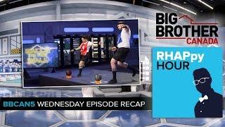 RHAPpy Hour | Big Brother Canada 5 Wednesday Recap