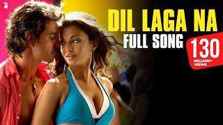 Dil Laga Na - Full Song | Dhoom:2 | Hrithik Roshan | Aishwarya Rai width=