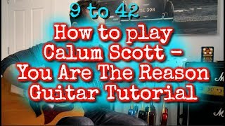 How to play Calum Scott - You Are The Reason Guitar Lesson
