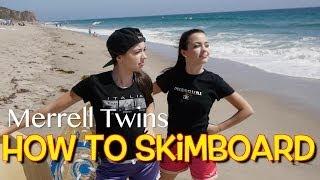 getlinkyoutube.com-How To Skimboard - Merrell Twins
