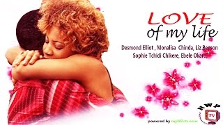 getlinkyoutube.com-Love of My Life    -  Nigerian Nollywood Movie