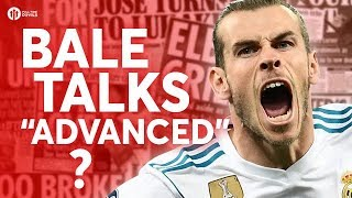 """Bale Talks """"Advanced""""? Tomorrow's Manchester United Transfer News Today! #39"""