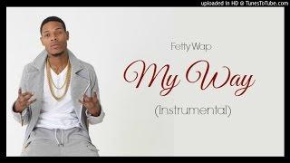 getlinkyoutube.com-Fetty Wap - My Way OFFICIAL (Instrumental) [Prod. by @NickEbeats]