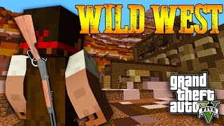 getlinkyoutube.com-Minecraft - GTA V Mod - Grand Theft Auto 5 - Wild Wild West!
