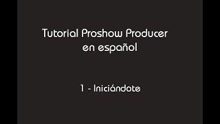 getlinkyoutube.com-Tutorial Proshow Producer 7 - 1-Iniciándote