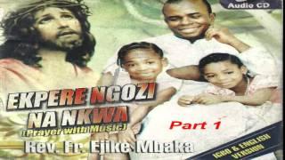 getlinkyoutube.com-Ekpere Ngọzi na Nkwa (Prayer With Music) Part 1 - Father Mbaka