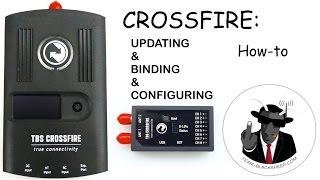 getlinkyoutube.com-TBS CROSSFIRE: Updating, Binding, Setup, & Configuration- HOW TO / Tips & Tricks