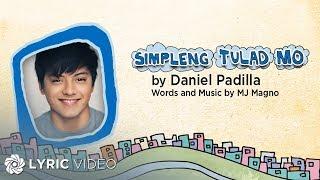 Daniel Padilla - Simpleng Tulad Mo (Official Lyric Video)