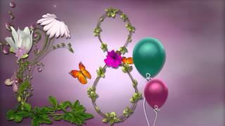 getlinkyoutube.com-ФУТАЖ ЗАСТАВКА К 8МАРТА с бабочками