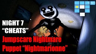 "Jumpscare Nightmare Puppet ""Nightmarionne"" - Noche 7 con Trucos! ""Cheats"" - FNAF 4 Halloween Edition"
