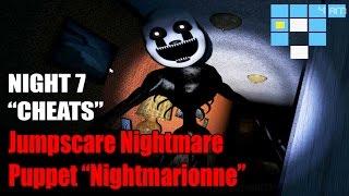 "getlinkyoutube.com-Jumpscare Nightmare Puppet ""Nightmarionne"" - Noche 7 con Trucos! ""Cheats"" - FNAF 4 Halloween Edition"