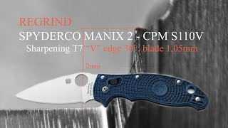 "getlinkyoutube.com-REGRINDING - SPYDERCO MANIX 2 CPM S110V - sharpening T7 ""V"" edge 30° blade 1,05mm"
