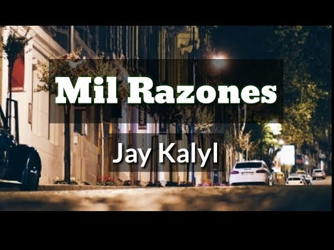 mil razones de jay kalyl Letra y Video