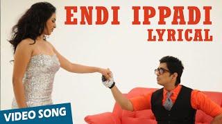 Endi Ippadi Full Song with Lyrics | Enakkul Oruvan | Siddharth, Deepa Sannidhi
