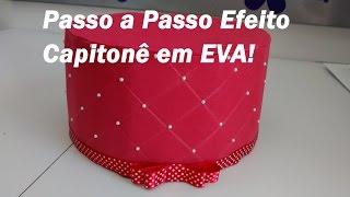 getlinkyoutube.com-Passo a Passo Efeito Capitonê em EVA / Por Carla Oliveira