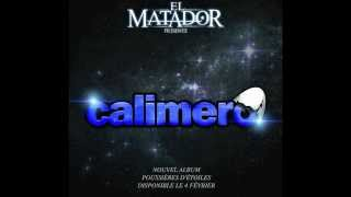 El Matador - Calimero