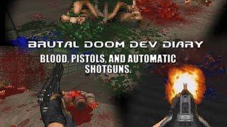 Dev Diary - Brutal Doom v21 - Blood, Pistols, and Automatic Shotguns.