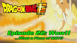 Dragon Ball Super Episode 22 Rant