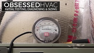 Obsessed HVAC w/ Kalos Services: E1 - Initial Testing, Diagnosing, and Sizing